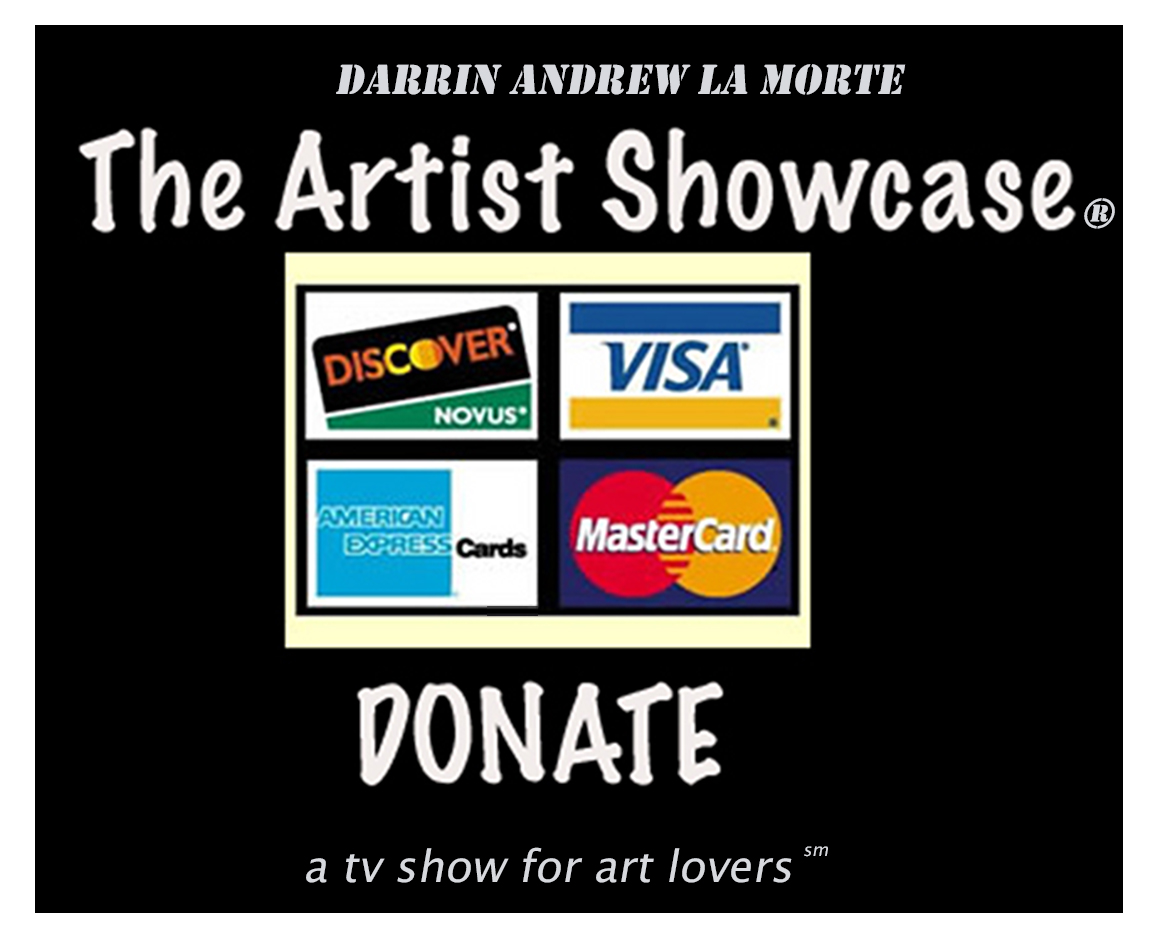 Donate to THE ARTIST SHOWCASE a tv show for art lovers